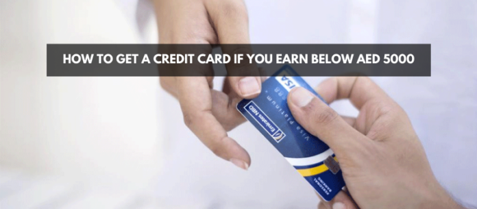 How to Get A Credit Card if you Earn below AED 5000