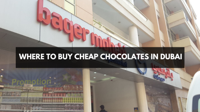 Al Baqer Mohebi: Where to buy Cheap Chocolates in Dubai