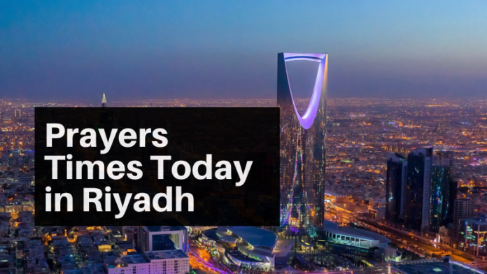 Prayers Times Today in Riyadh