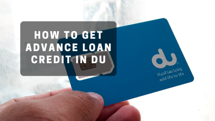 How to get advance loan Credit in Du